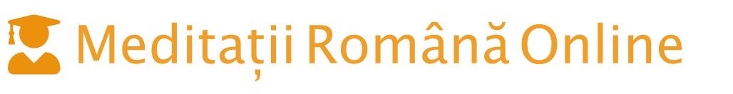 Meditatii Romana Online | 0741645867